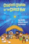 Children's Christmas Dramas for the Church Year